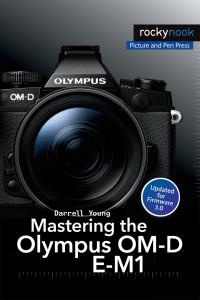 Mastering-the-Olympus-OM-D-E-M1